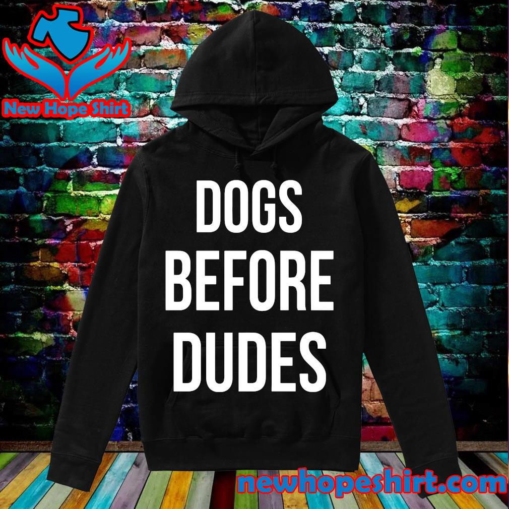Official Dogs Before Dudes s Hoodie