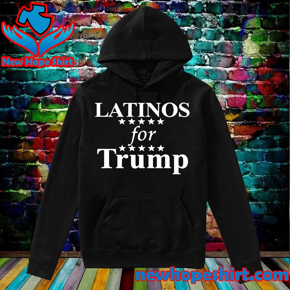 Official Latinos For Trump Shirt Hoodie
