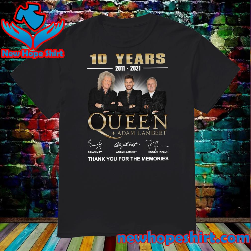 10 Years 2011 2021 Of The Queen Adam Lambert Signatures Thank You For The Memories Shirt