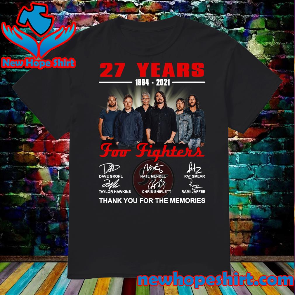 27 Years 1994 2021 Of The Foo Fighters Signatures Thank You For The Memories Shirt