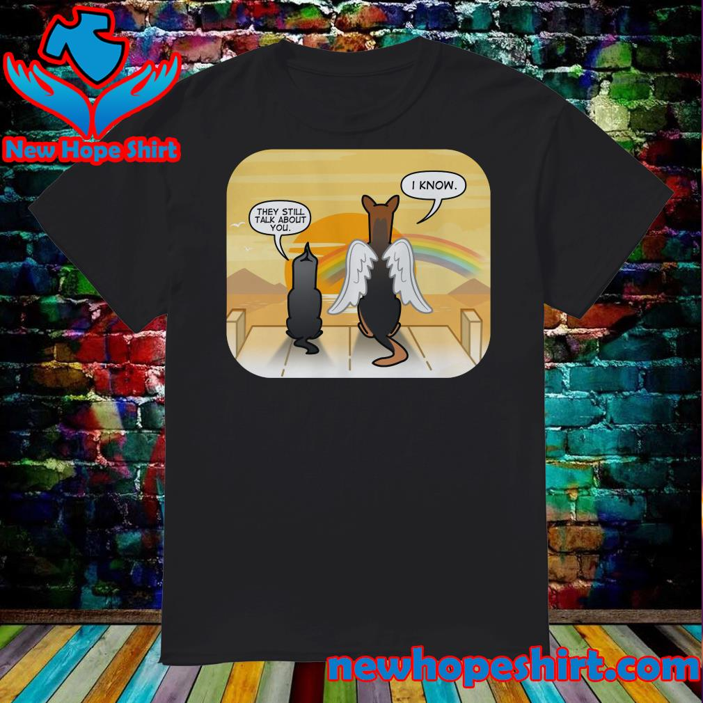 Official German Shepherd Angel They Still Talk About You I Know Shirt