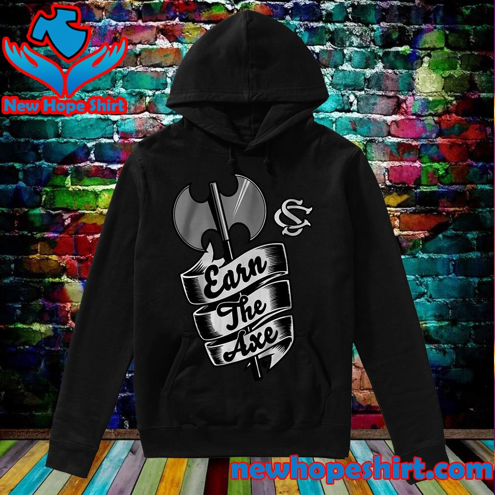 Official They Earn The Axe Shirt Hoodie