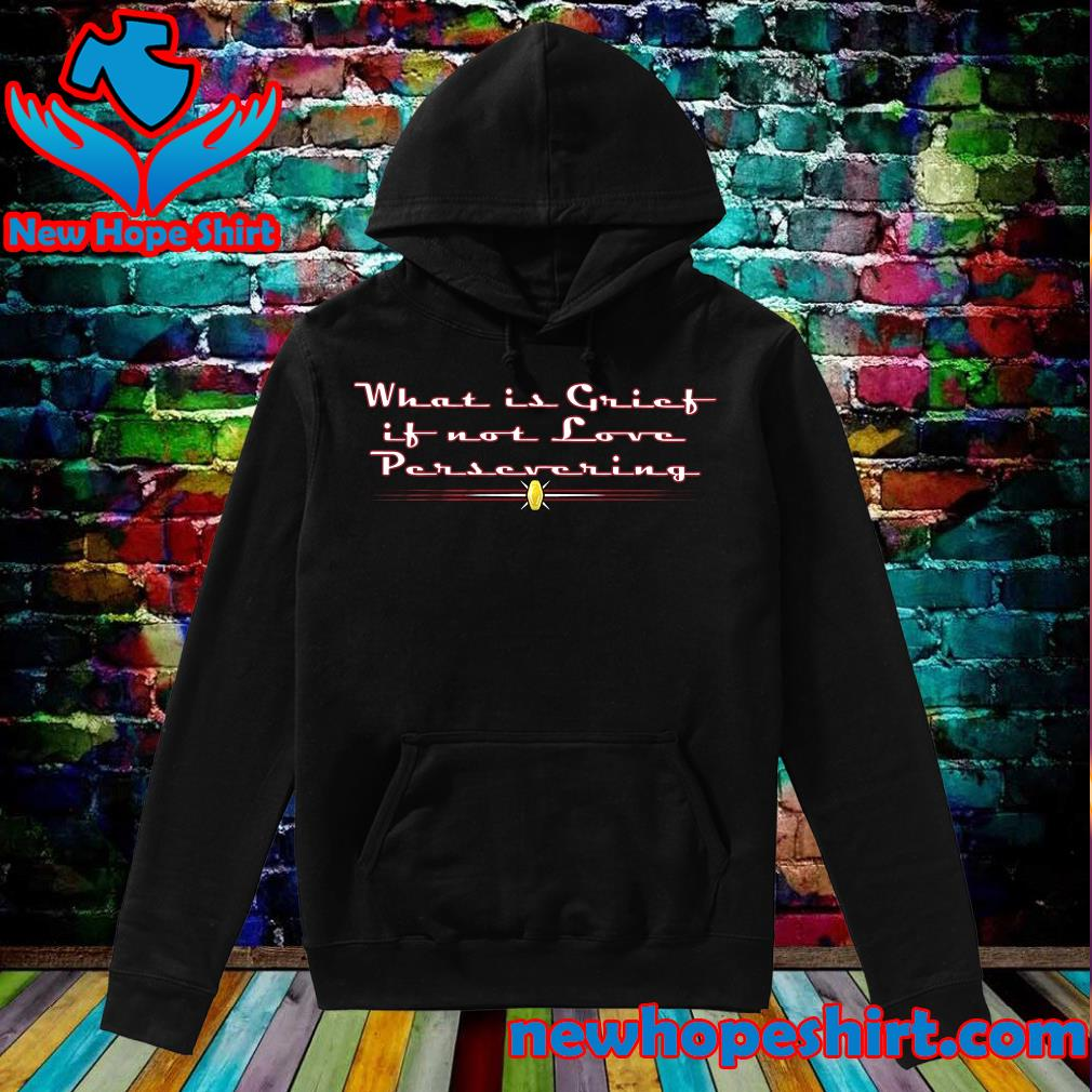 Official What Is Grict Is Not Love Persevering Shirt Hoodie