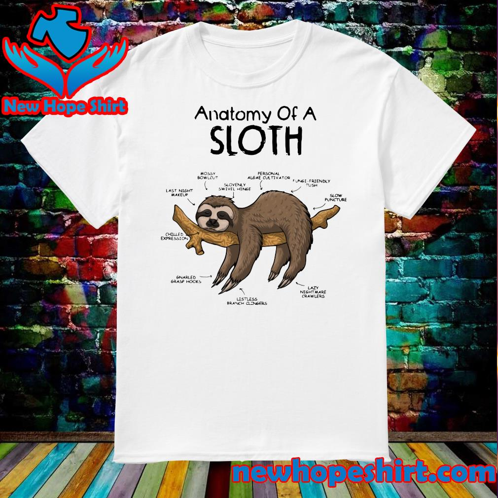 The Anatomy Of A Sloth Lazy Sleeping Shirt
