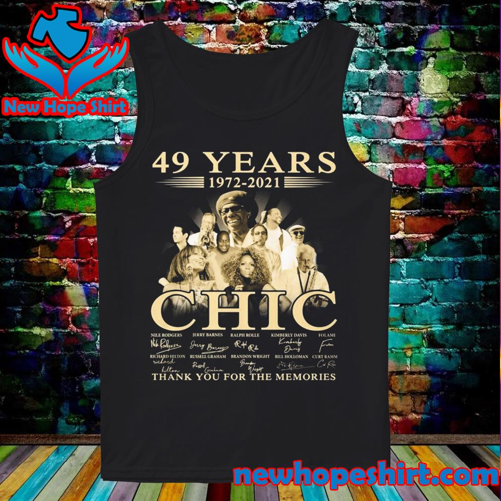 49 Years 1972 2021 Of The CHIC Signatures Thank You For The Memories Shirt Tank-Top