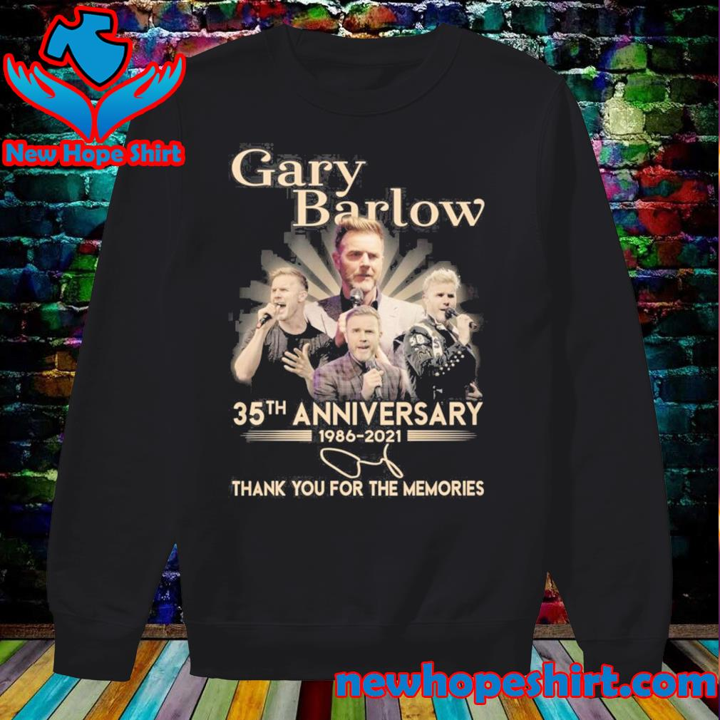 Gary Barlow 35th Anniversary 1986 2021 Signature Thank You For The Memories Shirt Sweater