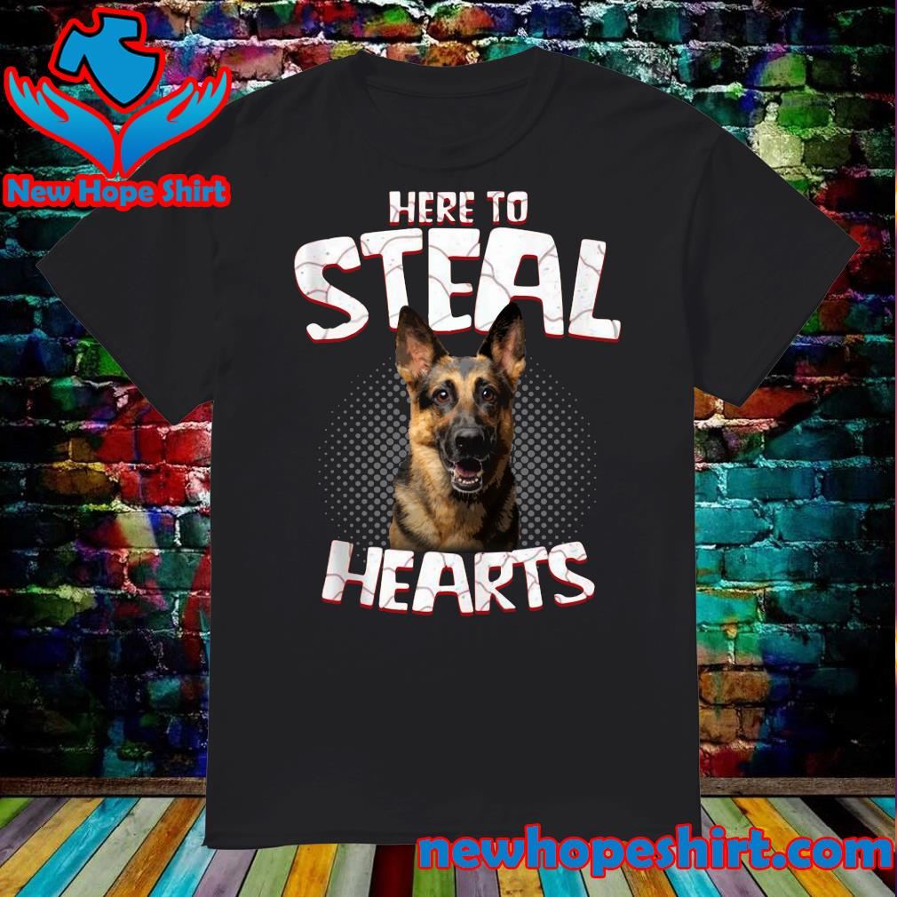 German Shepherd Here To Steal Hearts Shirt