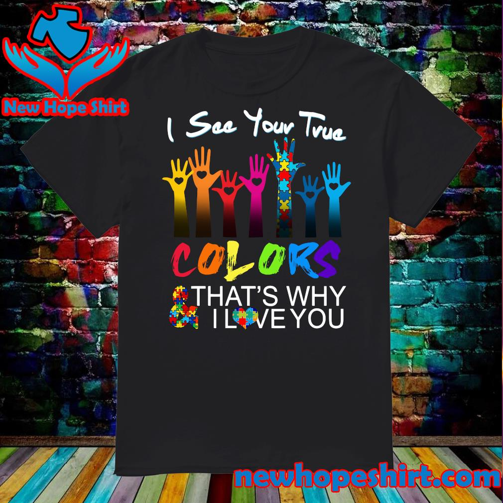 Official Autism Proud Lgbt I See Your Time Colors That's Why I Love You Shirt