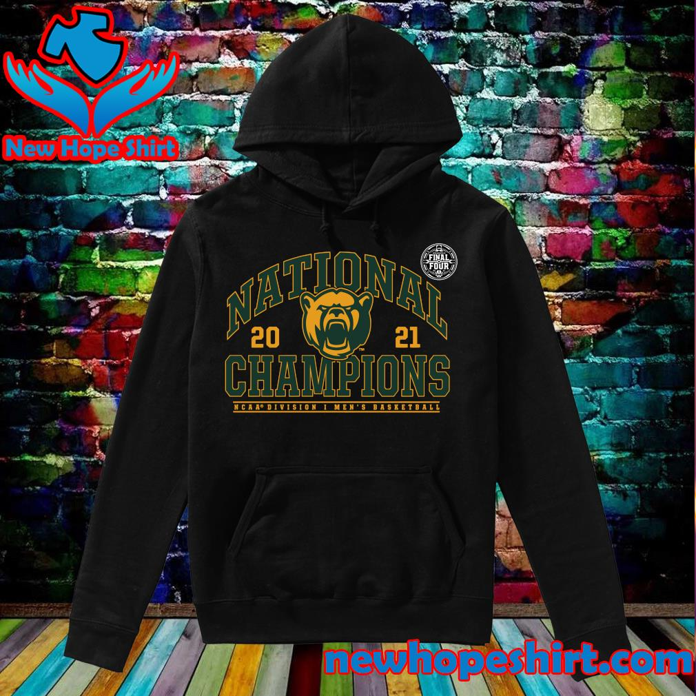 Official Baylor Bears 2021 NCAA Division Men's Basketball National Champions Step Back T-Shirt Hoodie