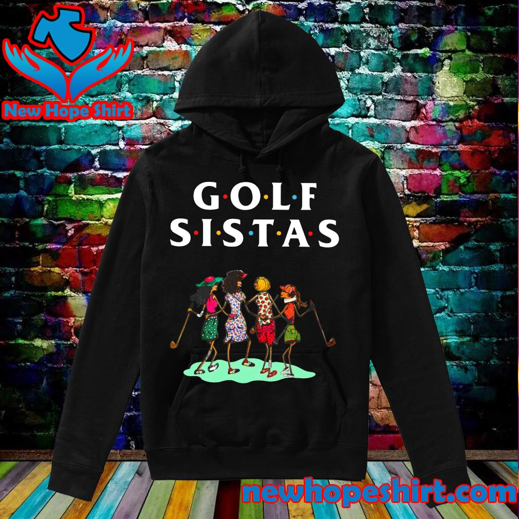 Official Golf Sistas Queen Girl Shirt Hoodie