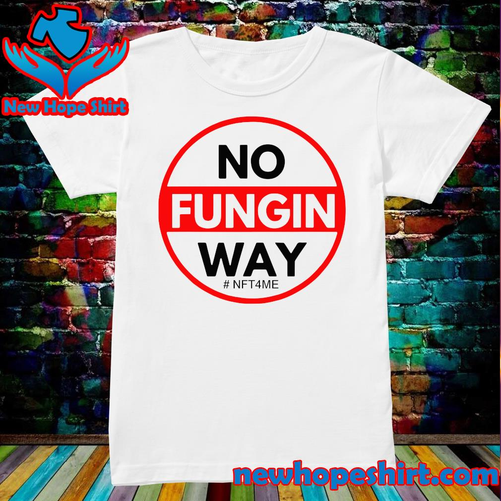 Official No Fungin Way #NFT4ME s Ladies