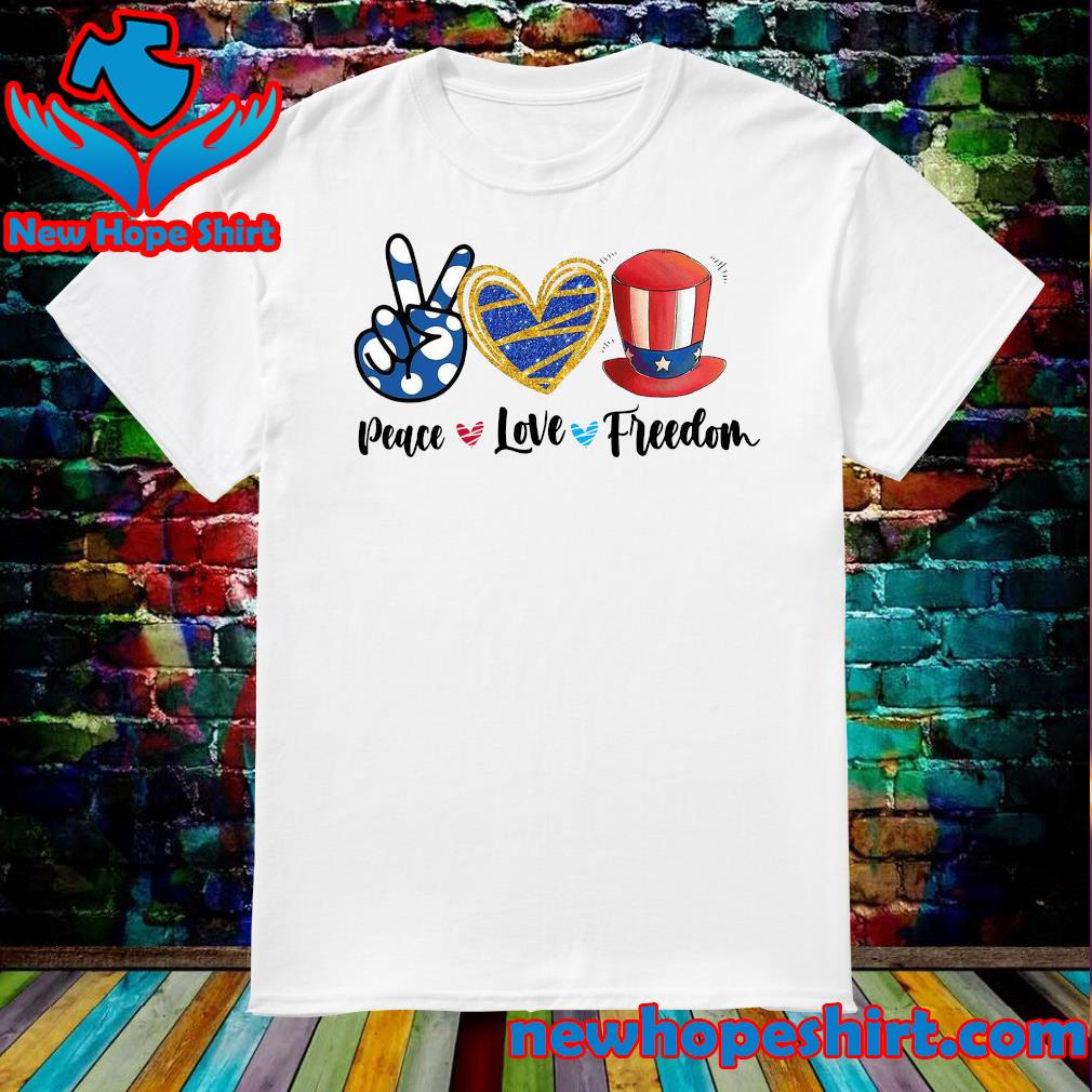 Official Peace Love Freedom Uncle Sam Hat 4th Of July Shirt