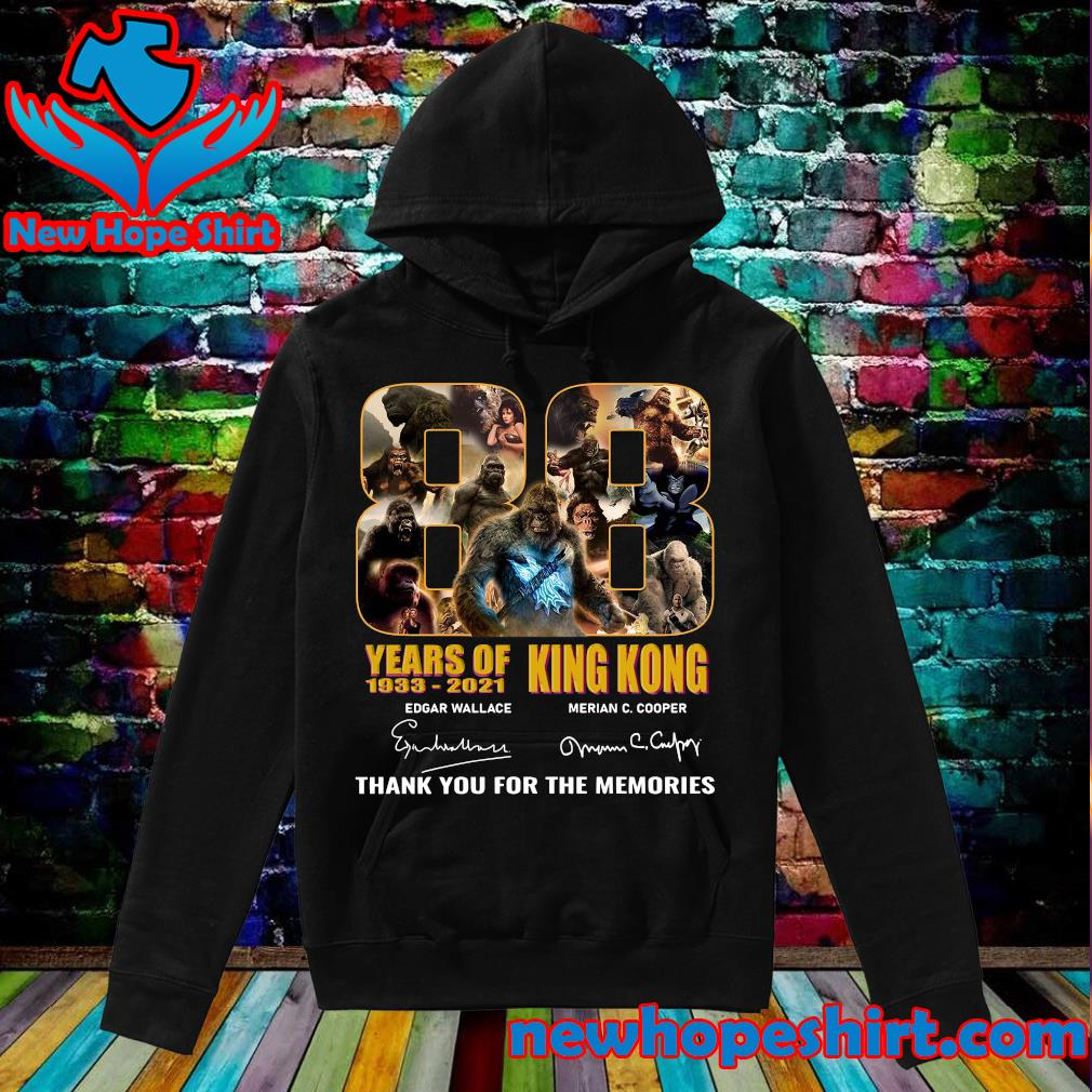 Official The King Kong 88 Years 1933 2021 Signatures Thank You For The Memories Shirt Hoodie