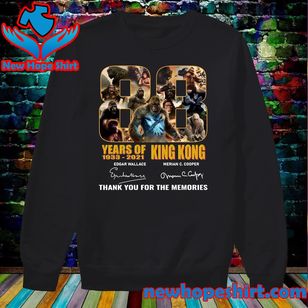 Official The King Kong 88 Years 1933 2021 Signatures Thank You For The Memories Shirt Sweater