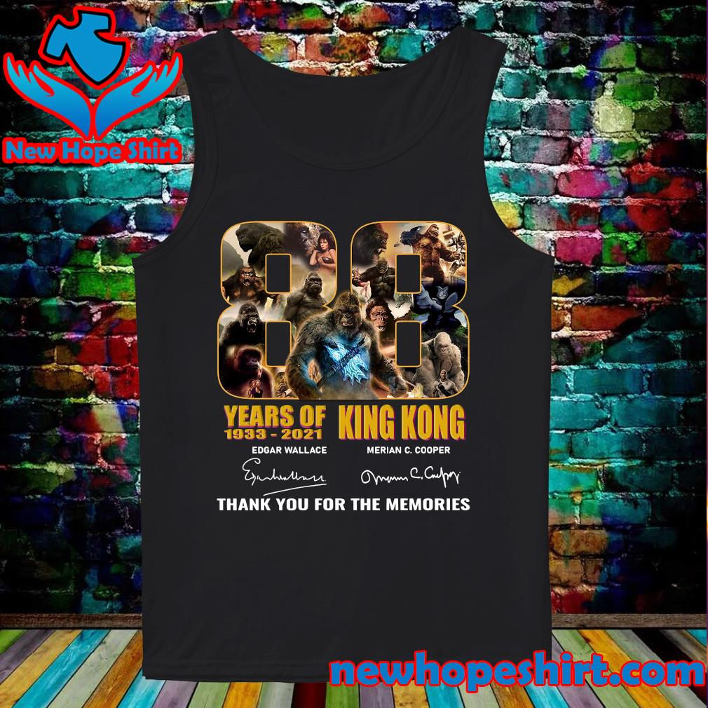 Official The King Kong 88 Years 1933 2021 Signatures Thank You For The Memories Shirt Tank-Top