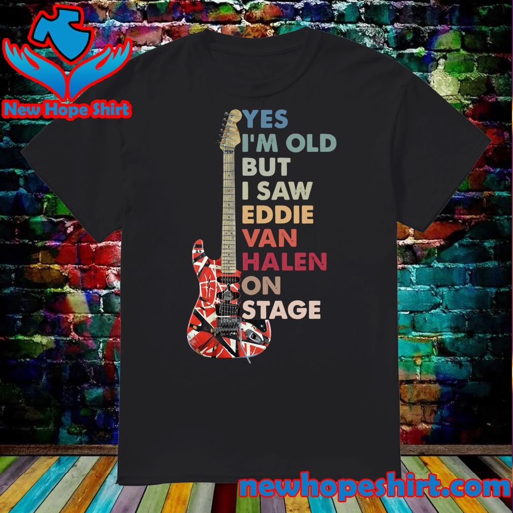 Official Yes I'm Old But I Saw Eddie Van Halen On Stage Guitar Shirt