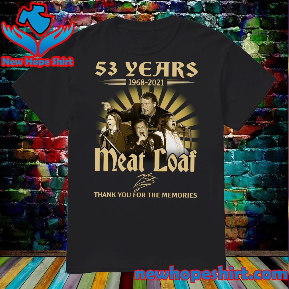 The Meatloaf 53 Years 1986 2021 Signatures Thank You For The Memories Shirt