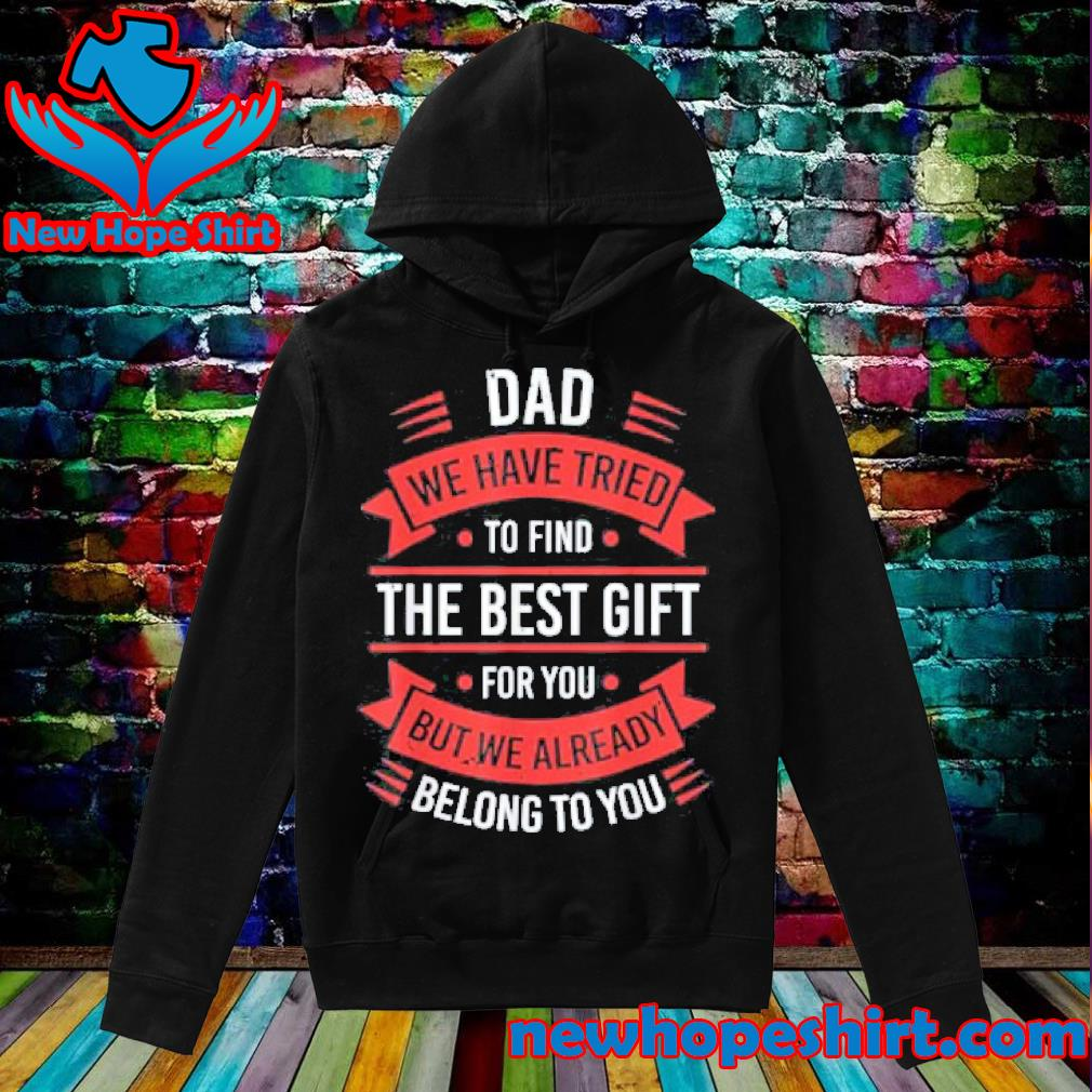 Fathers day shirt dad from daughter son wife for daddy s Hoodie