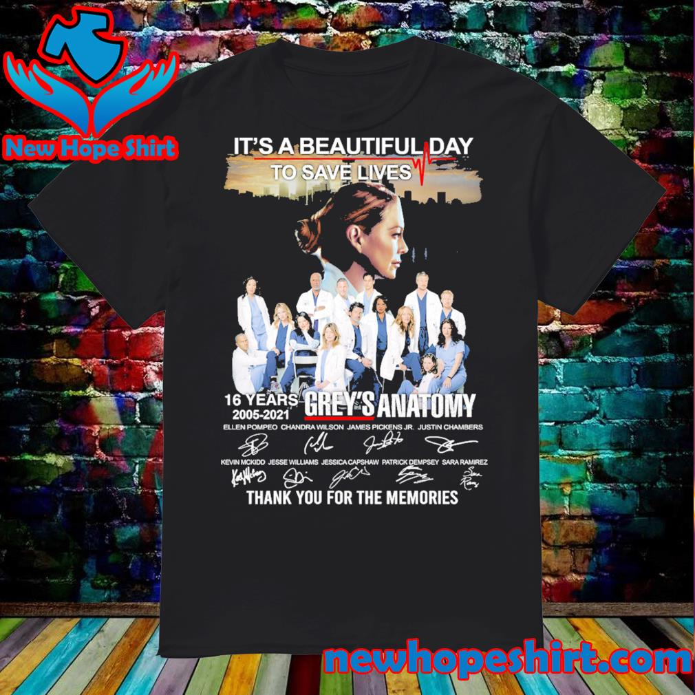 It's a beautiful day to save lives 16 years 2005 2021 Grey's Anatomy signatures thank you for the memories shirt