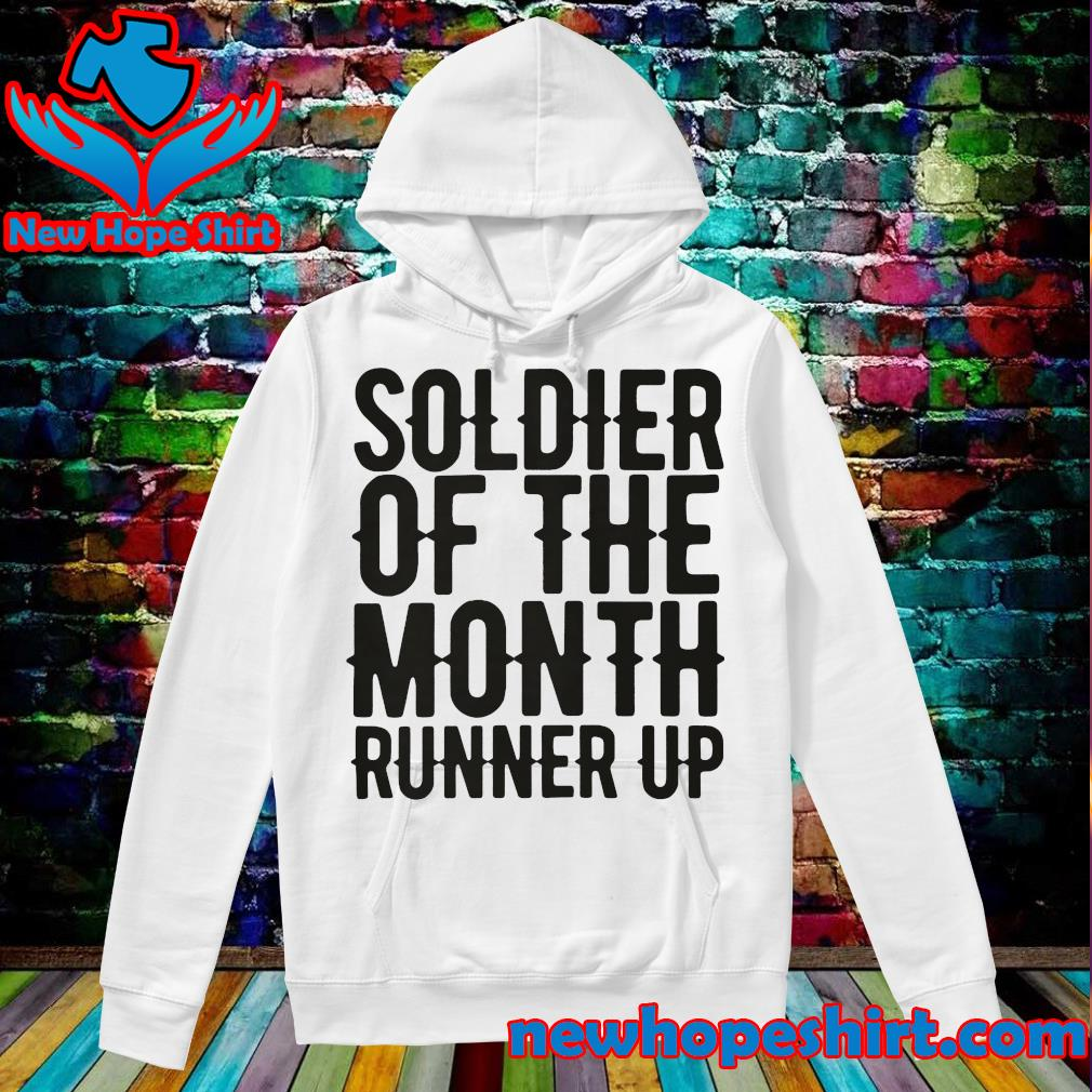 Soldier of the month runner up s Hoodie