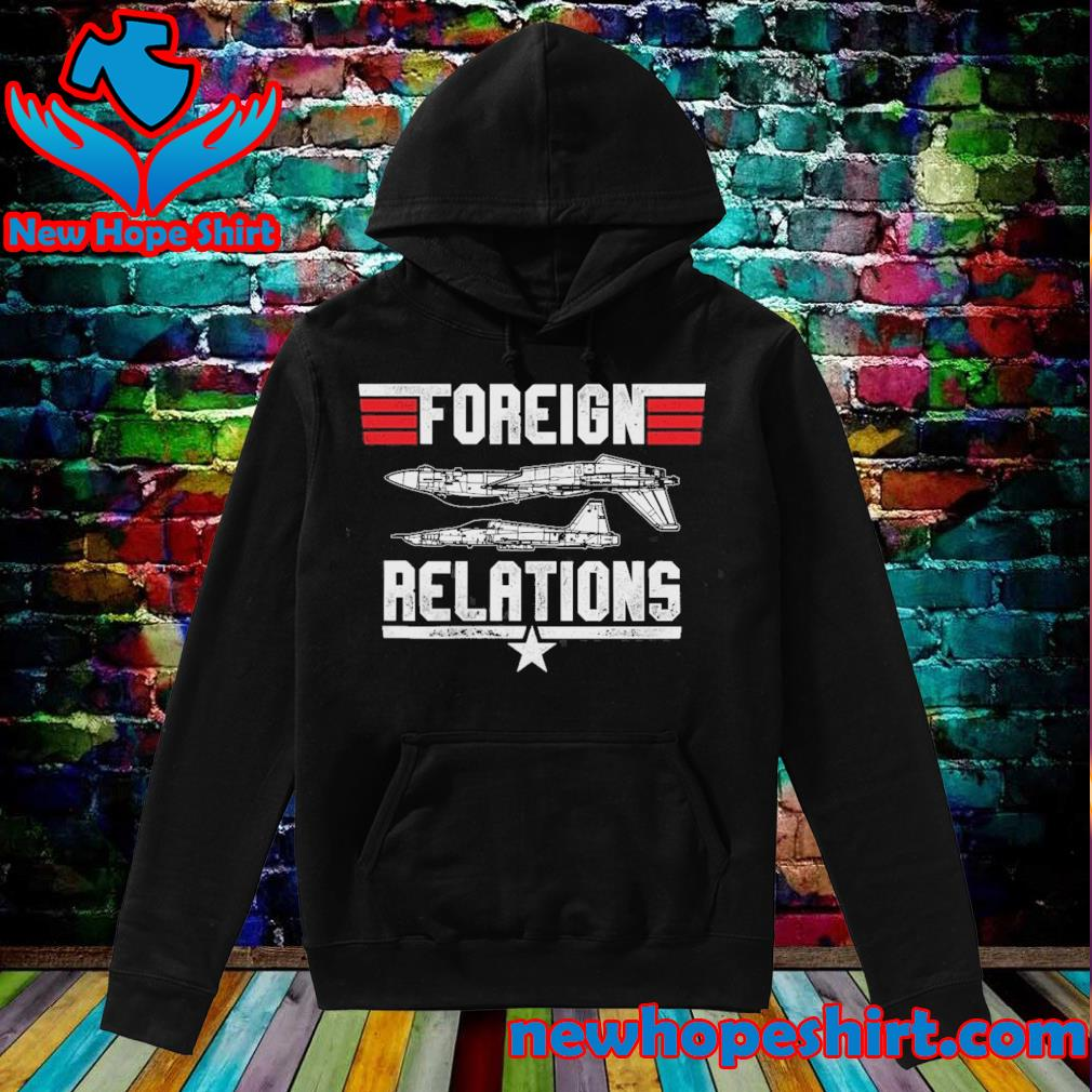 Foreign Relations Top Gun s Hoodie