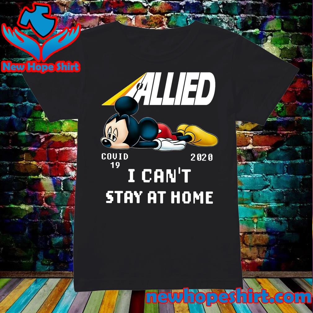 Allied Mickey Mouse Covid 19 2020 I can't stay at home s Ladies
