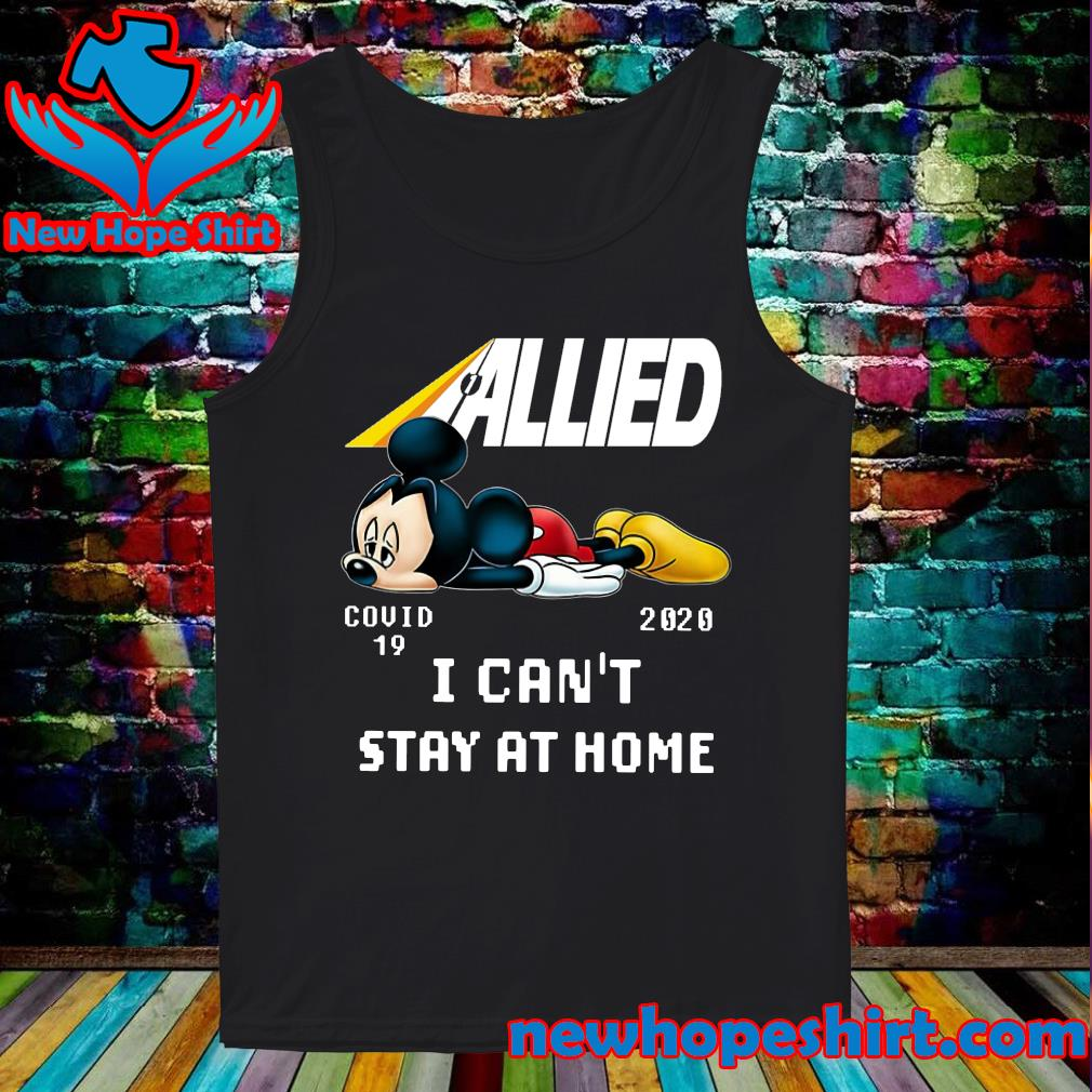 Allied Mickey Mouse Covid 19 2020 I can't stay at home s Tank-Top