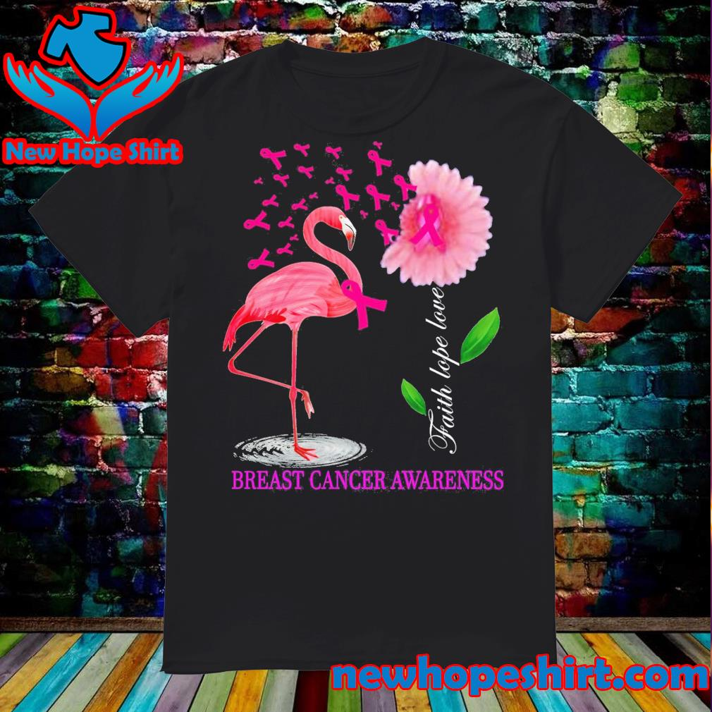 Flamingo Breast Cancer Awareness Faith hope love shirt