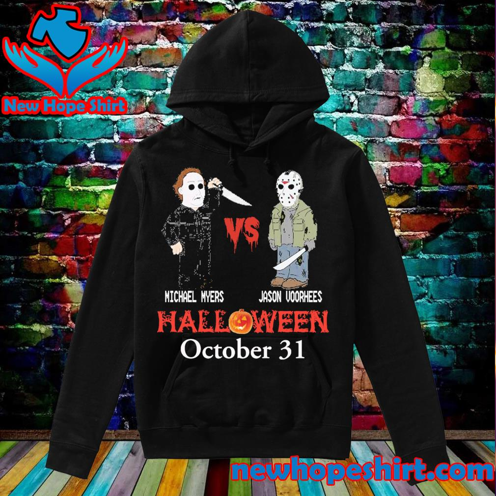 Michael Myers vs Jason Voorhees Halloween October 31 s Hoodie