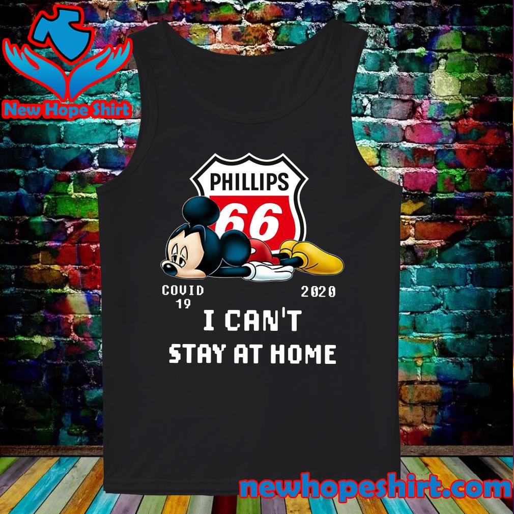 Phillips 66 Mickey Mouse Covid 19 2020 I can't stay at home s Tank-Top