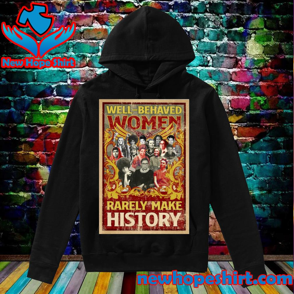 Ruth Bader Ginsburg Well Behaved Women Rarely make History s Hoodie