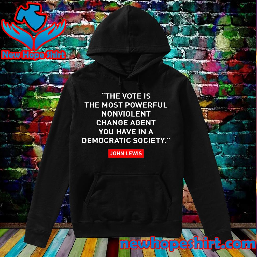 The vote is the most powerful nonviolent change agent s Hoodie