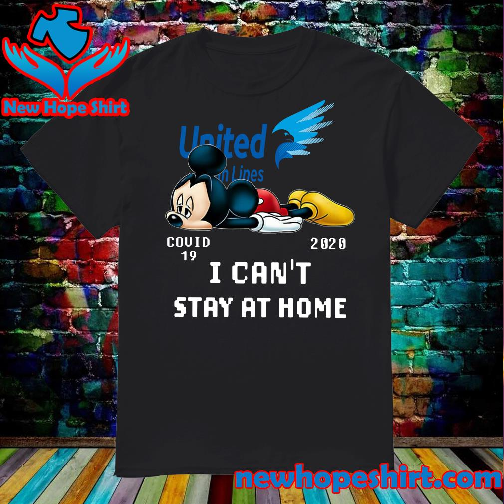 United Van Lines Mickey Mouse Covid 19 2020 I can't stay at home shirt