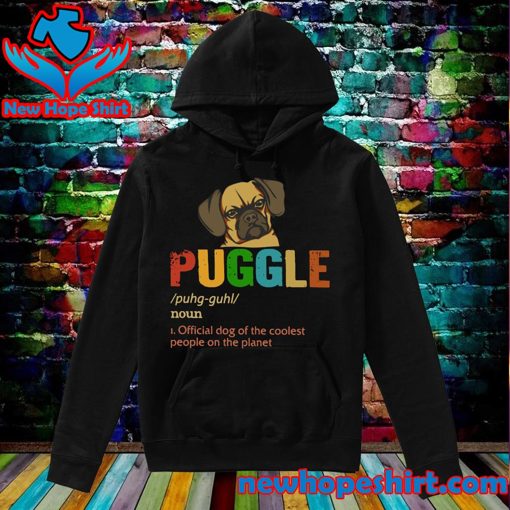 Puggle Official Dog Of The Coolest People The Planet Shirt Hoodie