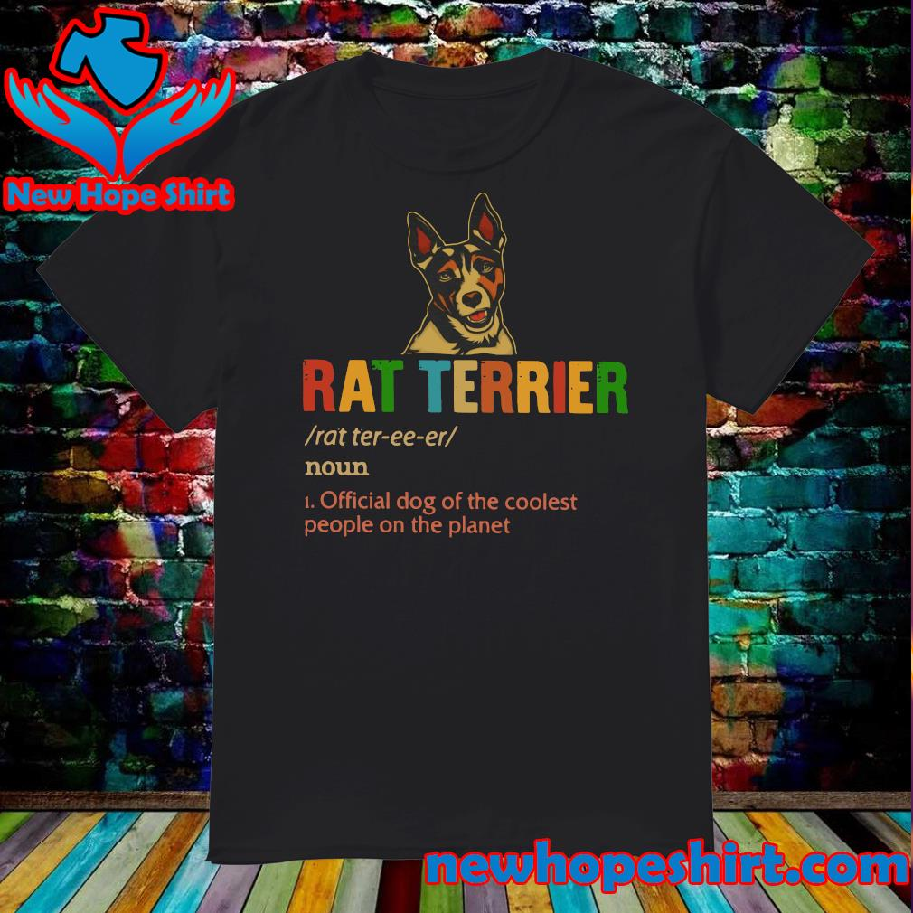 Rat Terrier Official Dog Of The Coolest People The Planet Shirt