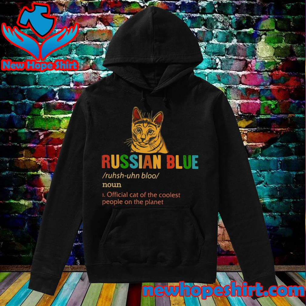 Russian Blue Official Dog Of The Coolest People The Planet Shirt Hoodie