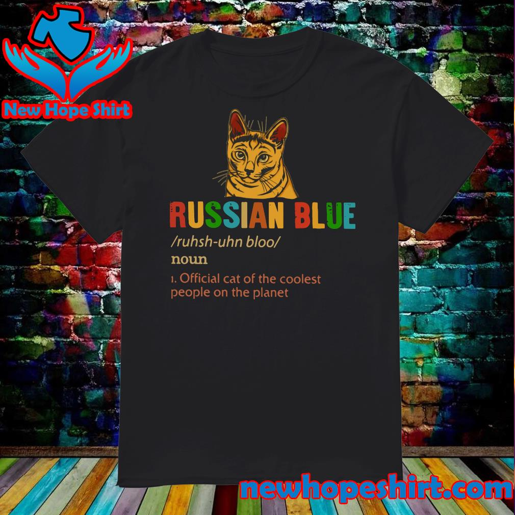 Russian Blue Official Dog Of The Coolest People The Planet Shirt