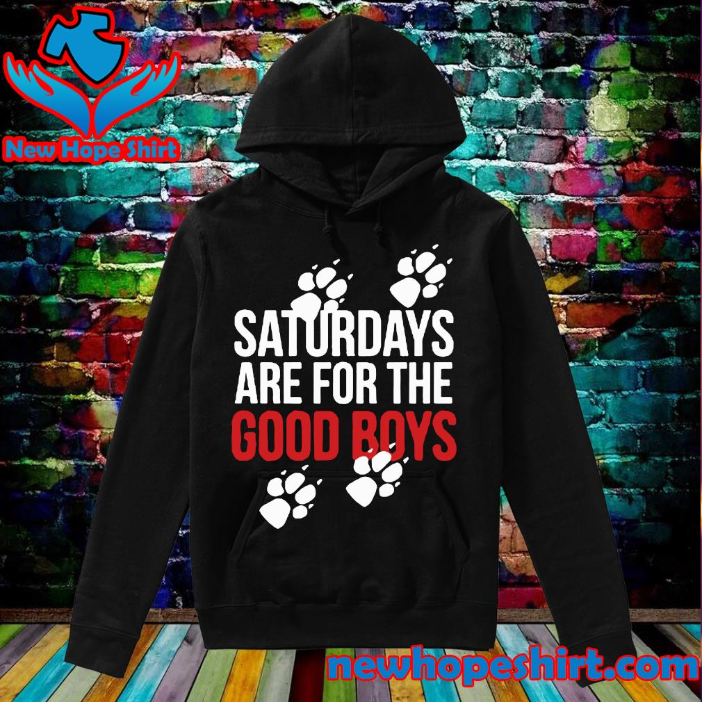 Saturdays Are For The Good Boys Pocket Shirt Hoodie
