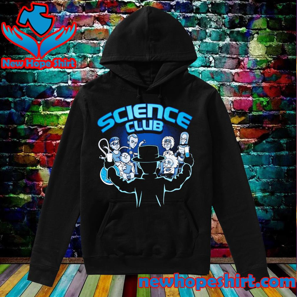 Science Club Shirt Hoodie