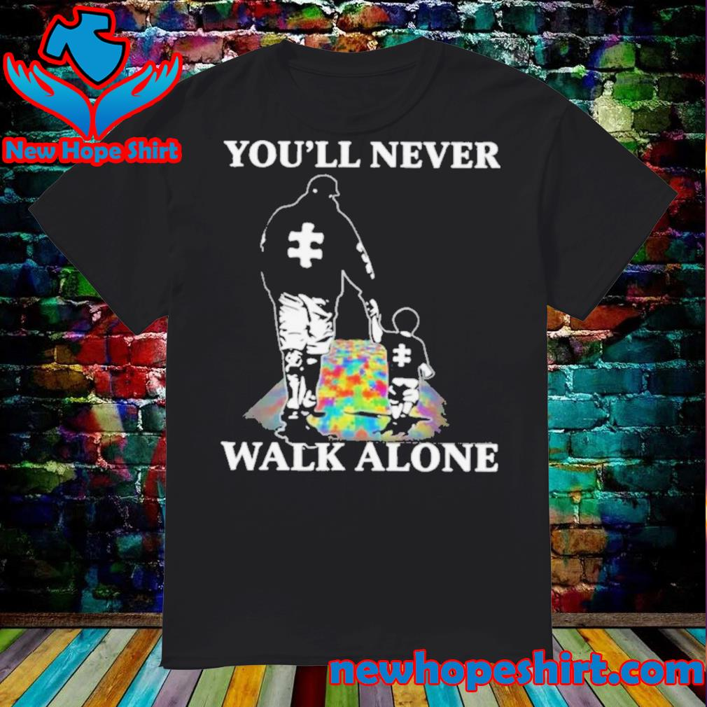 You'll Never Walk Alone Shirt Puzzle Pieces Autism Awareness shirt