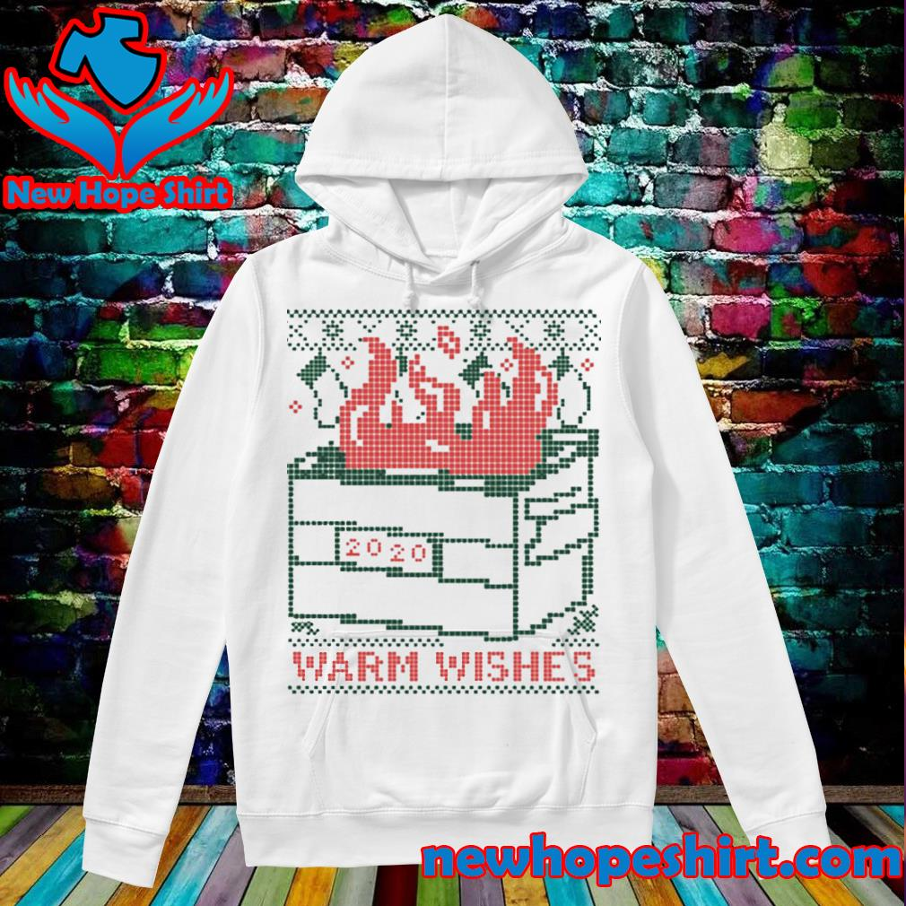 Warm wishes dumpster fire 2020 s Hoodie