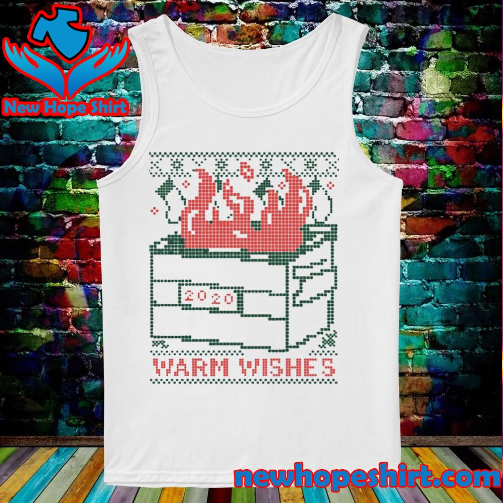 Warm wishes dumpster fire 2020 s Tank-Top
