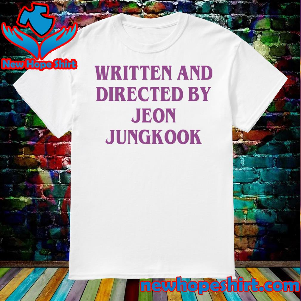 Written and directed by Jeon Jungkook shirt