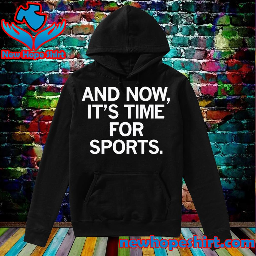 And now it's time for sports s Hoodie