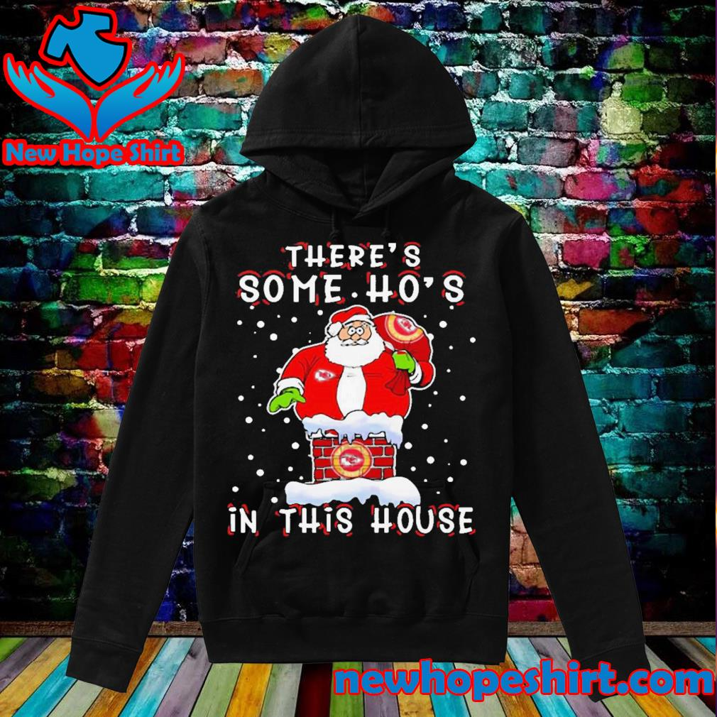 Kansas city chiefs christmas there is some hos in this house santa stuck in the chimney nfl youth s Hoodie