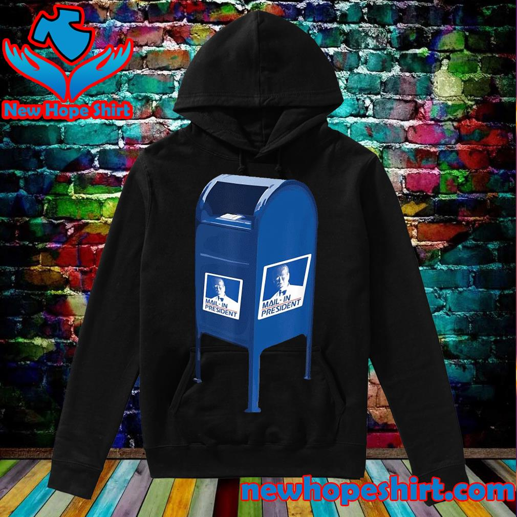 Mail-in president 2020 s Hoodie